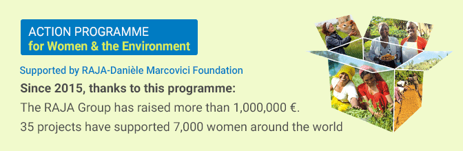 ACTION PROGRAMME for Women & the Environment - Supported by RAJA-Danièle Marcovici foundation